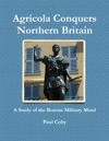 Agricola Conquers Northern Britain