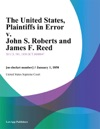 The United States Plaintiffs In Error V John S Roberts And James F Reed