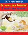 I Want My BananaJe Veux Ma Banane
