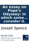 An Essay On Popes Odyssey In Which Some Particular Beauties And Blemishes Of That Work Are Considerd