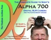 The Complete Guide To Sonys Alpha 700 Digital SLR Camera And The Alpha-Mount System