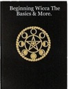 Beginning Wicca The Basics  More
