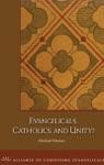 Evangelicals Catholics And Unity