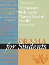 A Study Guide For Tennessee Williamss Sweet Bird Of Youth