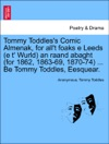 Tommy Toddless Comic Almenak For Allt Foaks E Leeds E T Wurld An Raand Abaght For 1862 1863-69 1870-74  Be Tommy Toddles Eesquear
