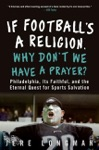 If Footballs A Religion Why Dont We Have A Prayer