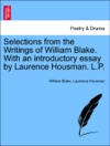 Selections From The Writings Of William Blake With An Introductory Essay By Laurence Housman LP