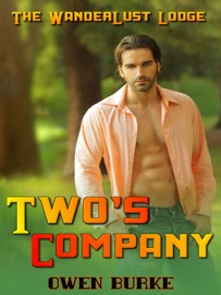 TWOS COMPANY (WANDERLUST LODGE GAY SEX COLLECTION)