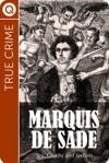 True Crime Marquis De Sade