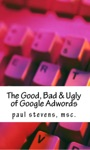 The Good Bad  Ugly Of Google Adwords