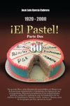 1920-2000 El Pastel Parte Dos