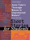A Study Guide For Anne Tylers Average Waves In Unprotected Waters