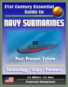 21st Century Essential Guide To Navy Submarines Past Present And Future Of The Sub Fleet History Technology Ship Information Pioneers Cold War Nuclear Attack Ballistic Guided Missile
