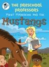 The Preschool Professors Meet Madeleine And The Mustangs