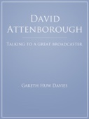 David Attenborough: Talking to a Great Broadcaster