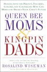 Queen Bee Moms  Kingpin Dads