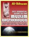 2011 Essential Guide To The Muslim Brotherhood Al-Ikhwan Authoritative Information And Analysis - From Origins In Egypt To Role In Terrorism Hamas Jihad Egyptian Islamic Radicalism And Uprising Syria