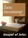The Daily Devotional Series Gospel Of John