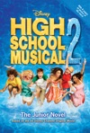 Disney High School Musical 2 The Junior Novel