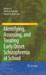 Identifying Assessing And Treating Early Onset Schizophrenia At School