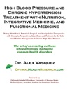 High Blood Pressure And Chronic Hypertension Treatment With Nutrition Integrative Medicine And Functional Medicine