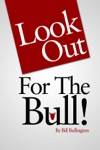 Look Out For The Bull