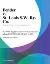 Fender V St Louis SW Ry Co