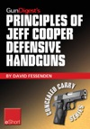 Gun Digests Principles Of Jeff Cooper Defensive Handguns EShort