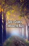 Gods Church Through The Ages