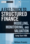 A Fast Track To Structured Finance Modeling Monitoring And Valuation