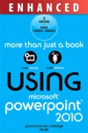 Using Microsoft PowerPoint 2010 Enhanced Edition