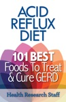 Acid Reflux Diet 101 Best Foods To Treat  Cure GERD