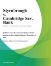 Styrnbrough V Cambridge Sav Bank