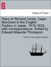 Diary Of Richard Cocks Cape-Merchant In The English Factory In Japan 1615-1622 With Correspondence Edited By Edward Maunde Thompson