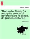 The Land Of Charity A Descriptive Account Of Travancore And Its People Etc With Illustrations