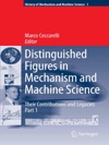 Distinguished Figures In Mechanism And Machine Science Their Contributions And Legacies