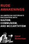 Rude Awakenings An American Historians Encounter With Nazism Communism And McCarthyism