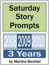 Saturday Story Prompts Collection 2008  2009  2010