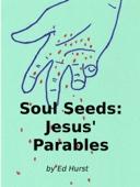 Soul Seeds: Jesus' Parables