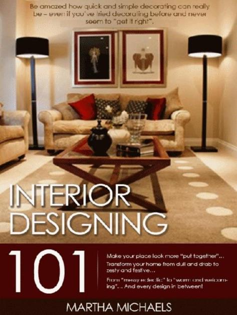Interior Design 101 interior designing 101: the beginner's guide to interior designing