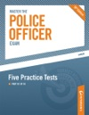 Master The Police Officer Exam Five Practice Tests