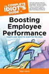 The Complete Idiots Guide To Boosting Employee Performance