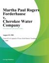 Martha Paul Rogers Forderhause V Cherokee Water Company