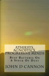 Atheists Agnostics Progressive Minds Busy Bacteria On A Speck Of Dust