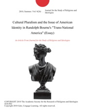 cultural pluralism and the issue of american identity in randolph  cultural pluralism and the issue of american identity in randolph bourne s trans national america