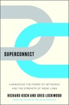 Superconnect Harnessing The Power Of Networks And The Strength Of Weak Links