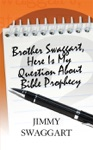 Brother Swaggart Here Is My Question About Bible Prophecy