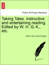 Taking Tales Instructive And Entertaining Reading Edited By W H G K Etc