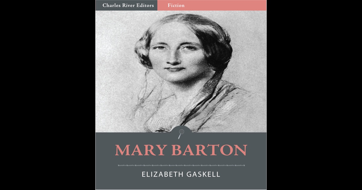 a research on elizabeth gaskells novel mary barton William gaskell william gaskell  elizabeth gaskell, in research for and editorial preparation of her novels  mary barton, 1848, by providing.