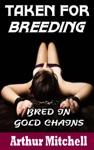 Taken For Breeding Bred In Gold Chains